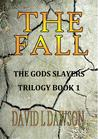 The Fall (The God Slayers Quartet #1)