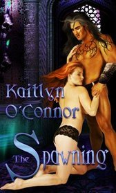 The Spawning by Kaitlyn O'Connor