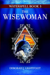 The Wisewoman by Deborah J. Lightfoot