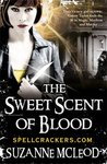 The Sweet Scent of Blood by Suzanne McLeod