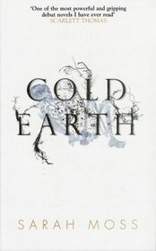 Cold Earth by Sarah Moss