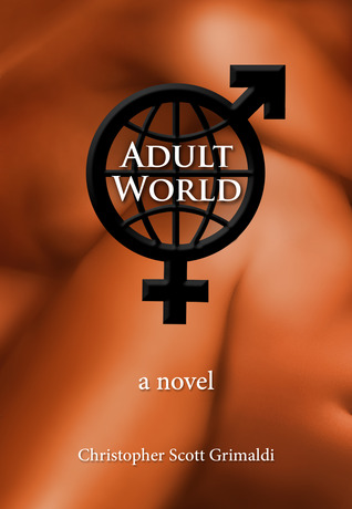 Adult World by Christopher Scott Grimaldi