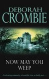Now May You Weep by Deborah Crombie