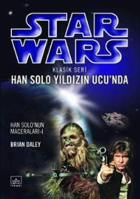 Han Solo Yıldızın Ucunda (Star Wars: The Han Solo Adventures, #1)