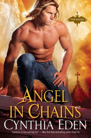 Time to swoon for Az (Angel in Chains by Cynthia Eden)