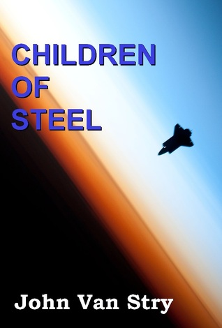 Children of Steel by John Van Stry