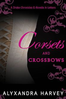 Corsets and Crossbows (Drake Chronicles, #0.1)