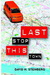 Last Stop This Town by David H. Steinberg