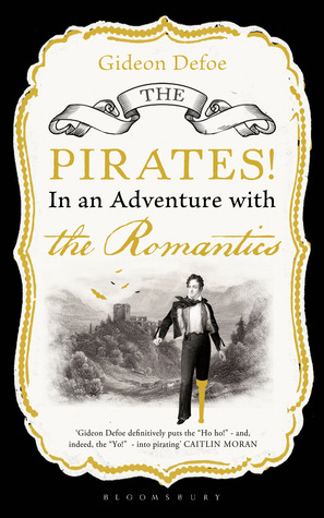 The Pirates! in an Adventure with the Romantics by Gideon Defoe