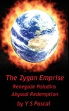 Renegade Paladins and Abyssal Redemption (The Zygan Emprise, #1-2)