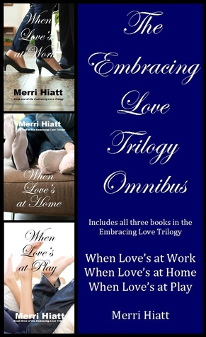 The Embracing Love Trilogy Omnibus