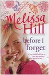 Before I forget by Melissa Hill