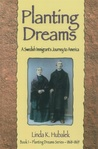 Planting Dreams: A Swedish Immigrant's Journey to America (Planting Dreams Series, Bk 1)