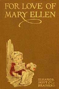 For Love of Mary Ellen: A Romance of Childhood