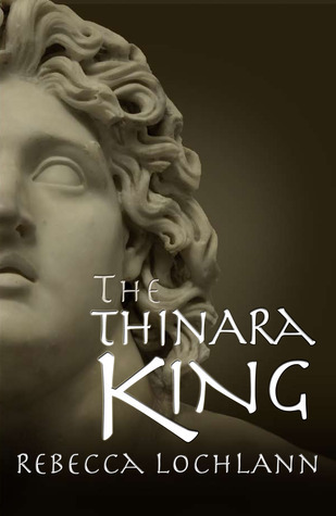 The Thinara King by Rebecca Lochlann