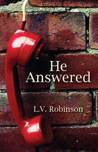He Answered by L. V. Robinson