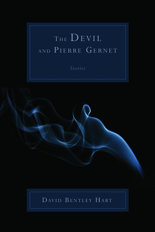 The Devil and Pierre Gernet by David Bentley Hart