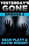 Yesterday's Gone: Episode 2 (Yesterday's Gone, #2)