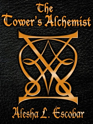 The Tower's Alchemist (The Gray Tower Trilogy, #1)