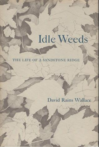 Idle Weeds by David Rains Wallace