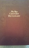 The New Century Dictionary of the English Language: Volume 2 Pock-Mark – Zymurgy & Supplements