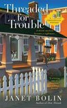 Threaded for Trouble (Threadville Mystery, #2)