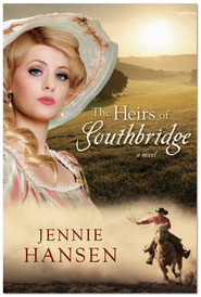 The Heirs of Southbridge by Jennie Hansen