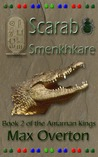 The Amarnan Kings Book 2: Scarab – Smenkhkare
