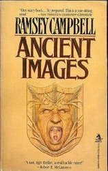 Ancient Images by Ramsey Campbell