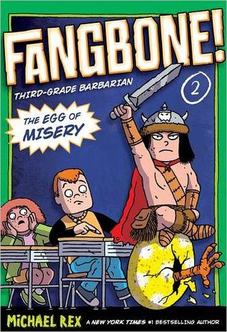 The Egg of Misery (Fangbone, Third Grade Barbarian, #2)