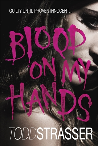 Blood on My Hands by Todd Strasser