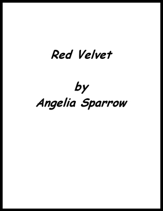 Red Velvet by Angelia Sparrow