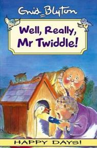Well,Really,Mr Twiddle! by Enid Blyton