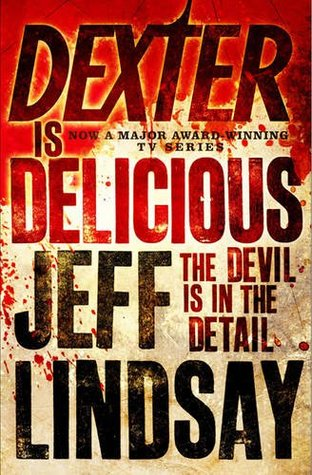 Dexter Is Delicious by Jeff Lindsay
