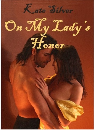 On My Lady's Honor (And One for All, #1)