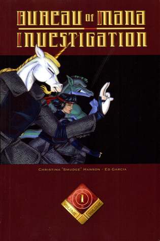Bureau of Mana Investigation Volume 1 by Christina 'Smudge' Hanson