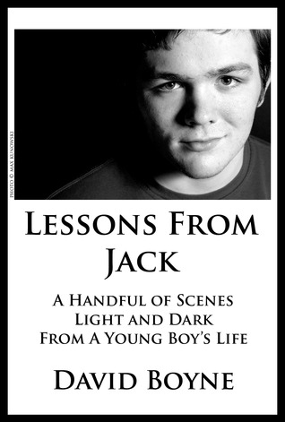 Lessons From Jack, A Handful of Scenes, Light and Dark, From ... by David Boyne