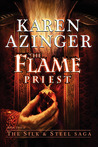 The Flame Priest (The Silk & Steel Saga, #2)