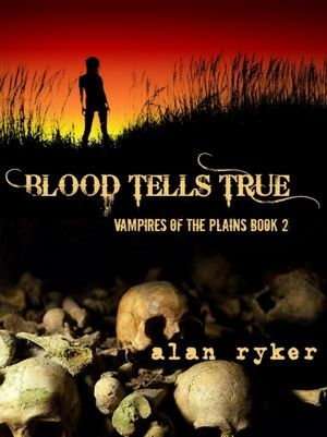 Blood Tells True by Alan Ryker