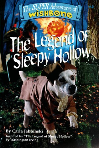 The Legend of Sleepy Hollow (Super Adventures of Wishbone #2)