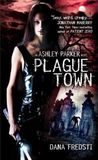 Plague Town (Ashley Parker, #1)