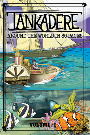 Tankadere Volume I: Around the World in 80 Pages