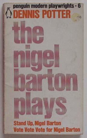 The Nigel Barton Plays by Dennis Potter