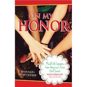On My Honor: Real Life Lessons from America's First Girl Scout