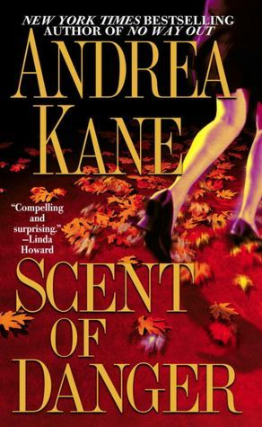 Scent of Danger by Andrea Kane
