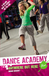 Kat: Anywhere But Here (Dance Academy, #4)