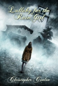 Lullaby for the Rain Girl by Christopher Conlon
