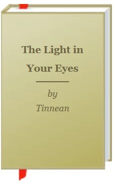 The Light in Your Eyes by Tinnean