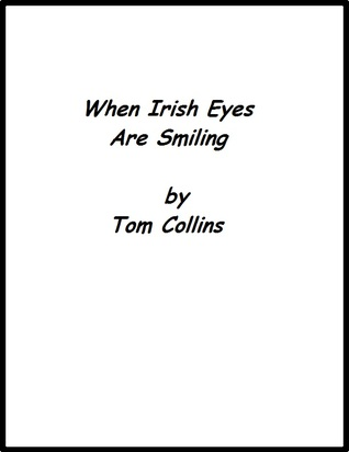 When Irish Eyes Are Smiling by Tom  Collins