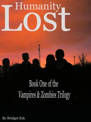 Humanity Lost (Vampires & Zombies Trilogy #1)